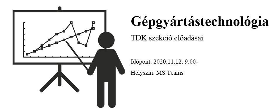 TDK Gépgyártástechnológia szekció előadásai